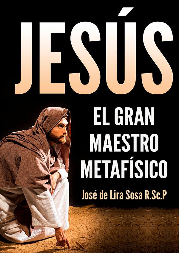 Jesus el gran maestro metafísico